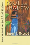 Soul And Shadow - Susan Mcleod