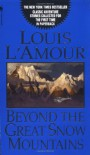 Beyond the Great Snow Mountains: Stories - Louis L'Amour