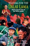 Waiting for the Dalai Lama: Stories from All Sides of the Tibetan Debate - Annelie Rozeboom