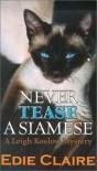 Never Tease a Siamese - Edie Claire