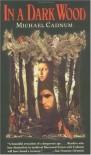In a Dark Wood - Michael Cadnum