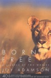 Born Free: A Lioness of Two Worlds - Joy Adamson