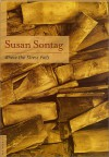 Where the Stress Falls: Essays - Susan Sontag