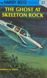 The Ghost at Skeleton Rock - Franklin W. Dixon