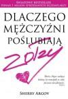 Dlaczego mężczyźni poślubiają zołzy - Sherry Argov, Urszula Szczepańska