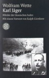 Karl Jäger: Mörder der litauischen Juden - Wolfram Wette