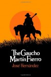 The Gaucho Martin Fierro (UNESCO Collection of Representative Works: Latin American) - Jose Hernandez