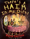 There's a Hair in My Dirt!: A Worm's Story - Gary Larson