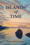 Islands of Time - Barbara Kent Lawrence