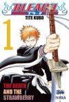 Bleach, #1: The Death and the Strawberry - Tite Kubo, Marcelo Vicente, Nicolás Shimura