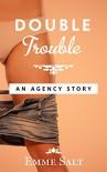 An Agency Story: Double Trouble - Emme Salt