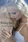 Wrong Girl - Lauren Crossley