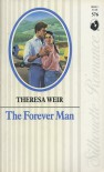 The Forever Man (Silhouette Romance #576) - Theresa Weir