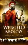 Wergeld Królów - Jarosław Błotny