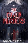 The Coven Murders (The Inspector Sheehan Mysteries Book 3) - Brian Hare