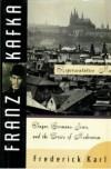 Franz Kafka: Representative Man: Prague, Germans, Jews, and the Crisis of Modernism - Frederick R. Karl