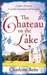 The Chateau on the Lake - Charlotte Betts