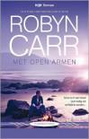 Met open armen - Sonja van Toorn, Robyn Carr