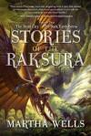 Stories of the Raksura, Volume 2: The Dead City & The Dark Earth Below - Martha Wells