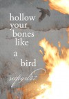 Hollow Your Bones Like a Bird's - scifigrl47