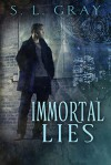 Immortal Lies - S.L. Gray