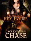 The Haunting of Hex House - Jackson Dean Chase