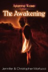 Arianna Rose: The Awakening - Jennifer Martucci, Christopher Martucci
