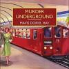 Murder Underground - Mavis Doriel Hay, Patience Tomlinson