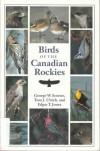 Birds of the Canadian Rockies - Tom J. Ulrich, George W. Scotter, Edgar T. Jones