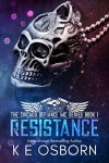 Resistance (The Chicago Defiance MC Series) - K.E. Osborn