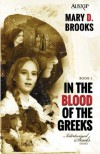 In The Blood Of The Greeks - Mary D. Brooks