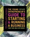 The Young Entrepreneur's Guide to Starting and Running a Business: Turn Your Ideas into Money! - Steve Mariotti