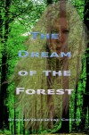 The Dream Of The Forest - Stjepan Varesevac Cobets