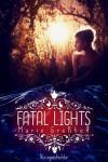 Fatal Lights - Marie Graßhoff