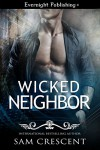 Wicked Neighbor - Sam Crescent