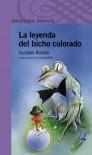 La leyenda del bicho colorado (Spanish Edition) - Gustavo Roldán