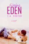 Kissing Eden - T.A. Foster