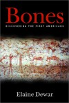 Bones: Discovering the First Americans - Elaine Dewar