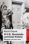 W.U.R. Werstands universal Robots - Karel Čapek, Otto Pick