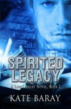 Spirited Legacy (Lost Library) (Volume 2) - Kate Baray