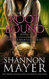 Rootbound (The Elemental Series Book 5) - Shannon Mayer