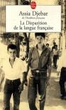 La Disparition de La Langue Francaise - Assia Djebar