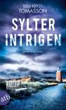 Sylter Intrigen: Kriminalroman (Kari Blom ermittelt undercover, Band 2) - Ben Kryst Tomasson