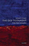 The Old Testament: A Very Short Introduction - Michael D. Coogan