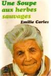 Une soupe aux herbes sauvages - Emilie Carles