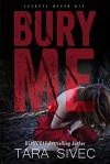 Bury Me - Tara Sivec