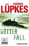 Götterfall: Kriminalroman Ein Fall für Wencke Tydmers - Sandra Lüpkes