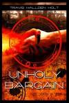 Unholy Bargain - Travis Hallden Holt