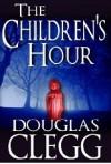 The Children's Hour - Douglas Clegg