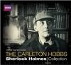 The Carleton Hobbs Sherlock Holmes Collection: Twelve Classic Full-Cast BBC Radio Dramas - Nicholas Utechin, Norman Shelley, Carleton Hobbs,  Arthur Conan Doyle